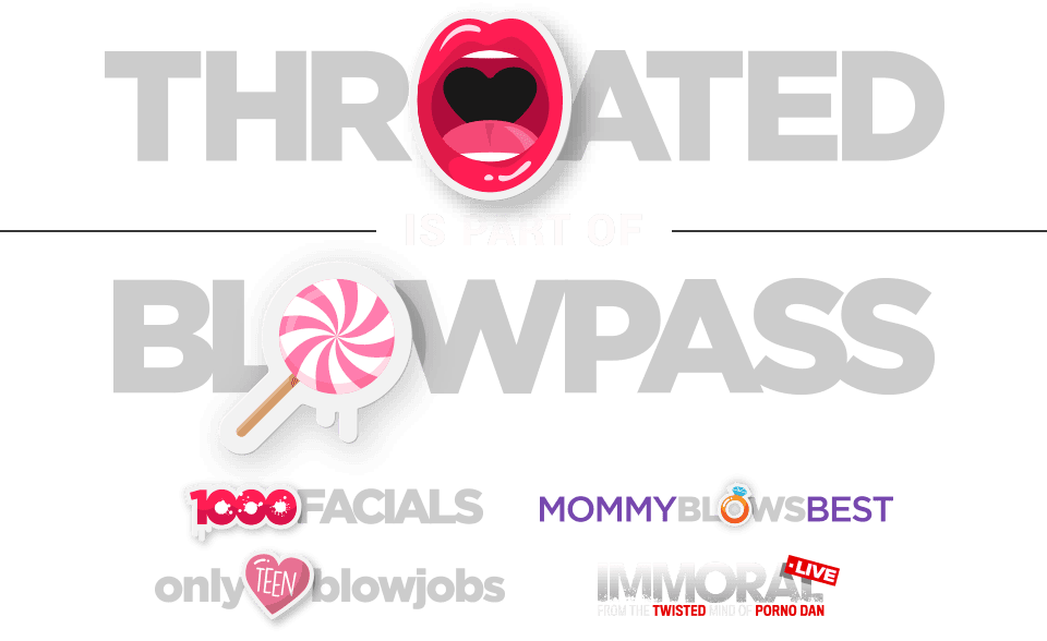 Throated is part of Blowpass